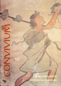"""""""CONVIVIUM"""" de las costumbres culinarias romanas"""